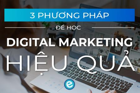 3-phương-pháp-học-digital-marketing-hiệu-quả